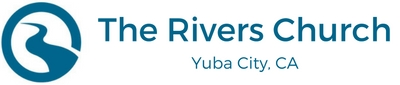 The Rivers Church | Yuba City