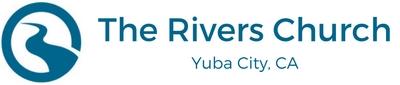 The Rivers Church | Yuba City